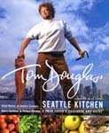 Tom Douglas' Seattle Kitchen book cover